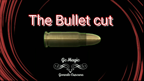 The Bullet Cut by Gonzalo Cuscuna...